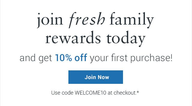 join fresh family rewards today