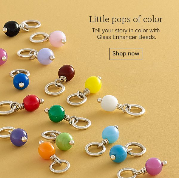 Little pops of color - Tell your story in color with Glass Enhancer Beads. Shop now