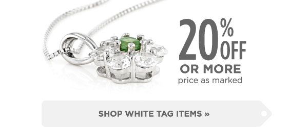 Shop online exclusive white tag items with 20% off, or more!