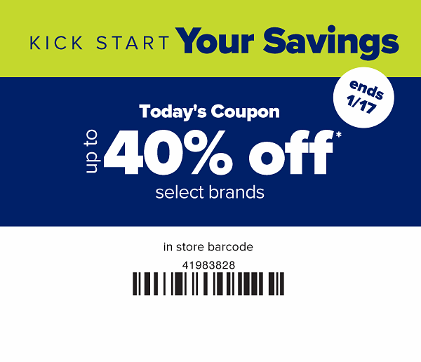 Kick start your savings. In-store only - Up to 40% off select brands. Ends 1/17.