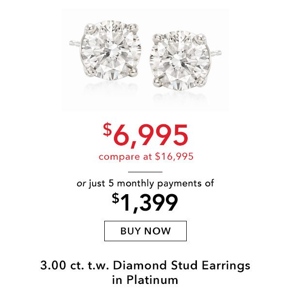 3.00 ct. t.w. Diamond Stud Earrings in Platinum. $6,995 or just 5 monthly payments of $1,399. Buy Now