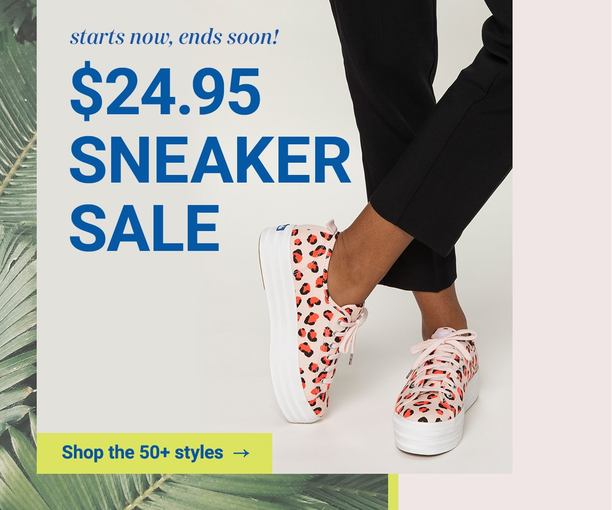 Starts now, ends soon! $24.95 sneaker sale. Shop the 50+ styles.