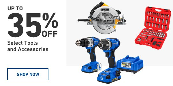Up to 35 percent off Select Tools and Accessories.