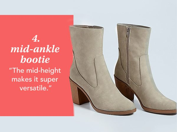 4. Mid-Ankle Bootie. The mid-height makes it super versatile.
