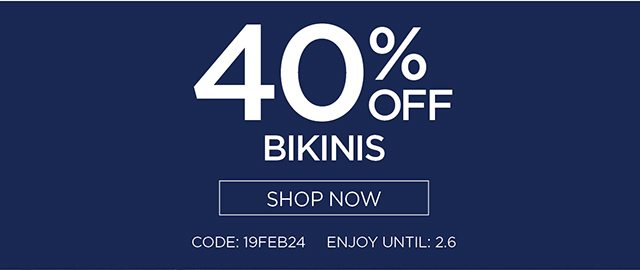 40% Off Bikinis - Shop Now