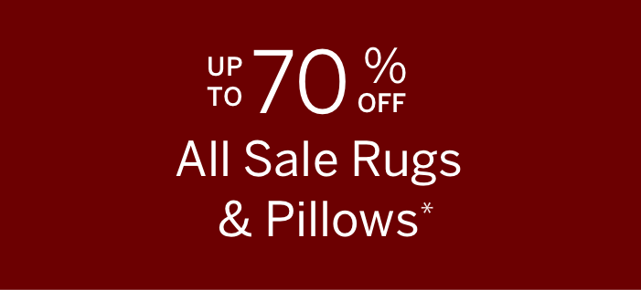 Up to 70% Off All Sale Rugs & Pillows.