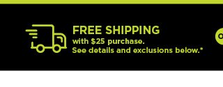 free shipping with $25 purchase. shop now.