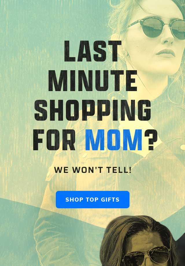 Last minute shopping for Mom?
