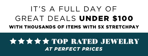 It's a full day of great deals UNDER $100 with THOUSANDS of items with 5x StretchPay