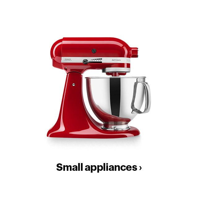 Small appliances.