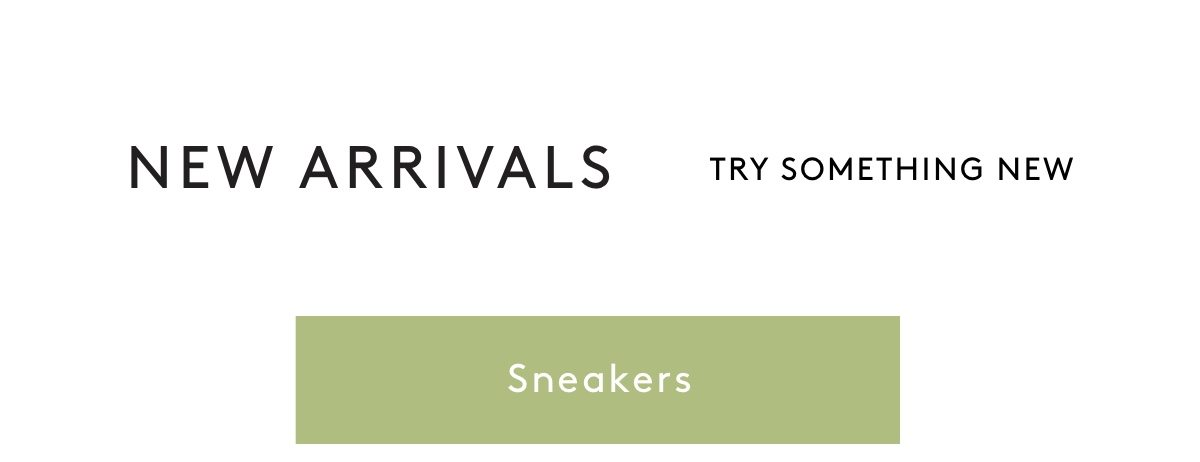 New Arrivals Try Something New Sneakers
