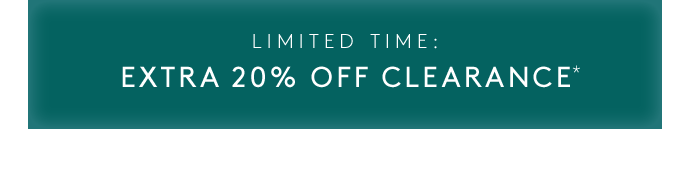 LIMITED TIME: EXTRA 20% OFF CLEARANCE