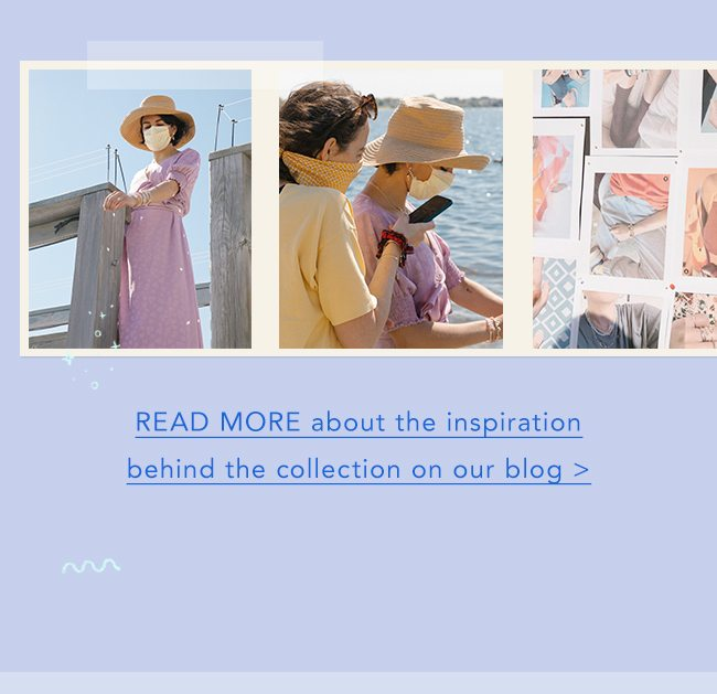 Read more about the inspiration behind the collection
