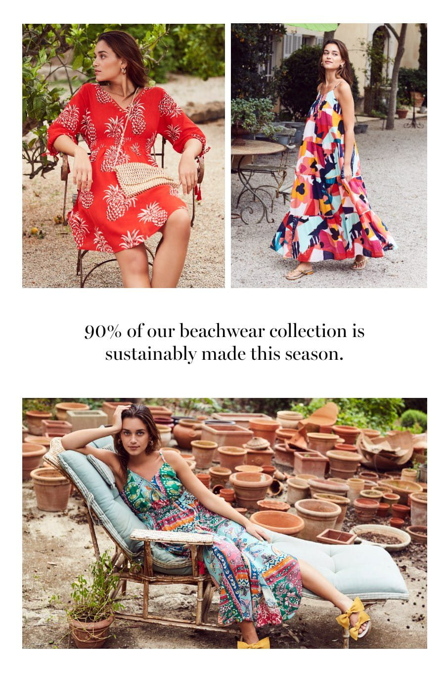 90% of our beachwear collection is sustainably made this season.