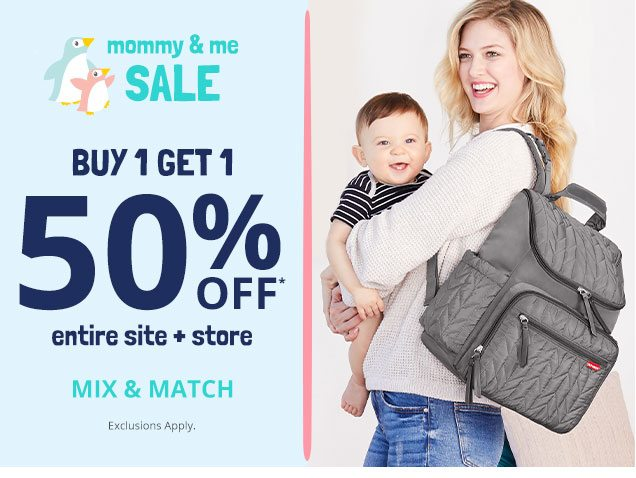 Mommy & me sale   Buy 1 get 1 50% off* entire site + store   Mix & match   Exclusions apply.