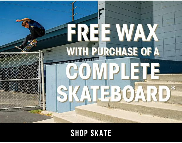 Shop Skate Sale Free Wax With Purchase Of A Complete Skateboard
