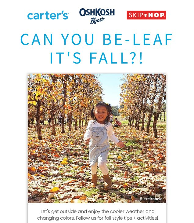 carter's® | OshKosh B'gosh® | SKIP*HOP® | CAN YOU BE-LEAF IT'S FALL?! | @lezelrobelo | Let's get outside and enjoy the cooler weather and changing colors. Follow us for fall style tips + activities!