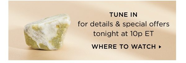 Tune in for details & special offers tonight at 10p ET