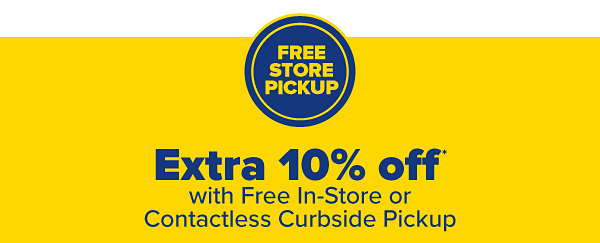 Extra 10% off with free in-store or contactless curbside pickup. Use on top of today's coupon! Learn More.