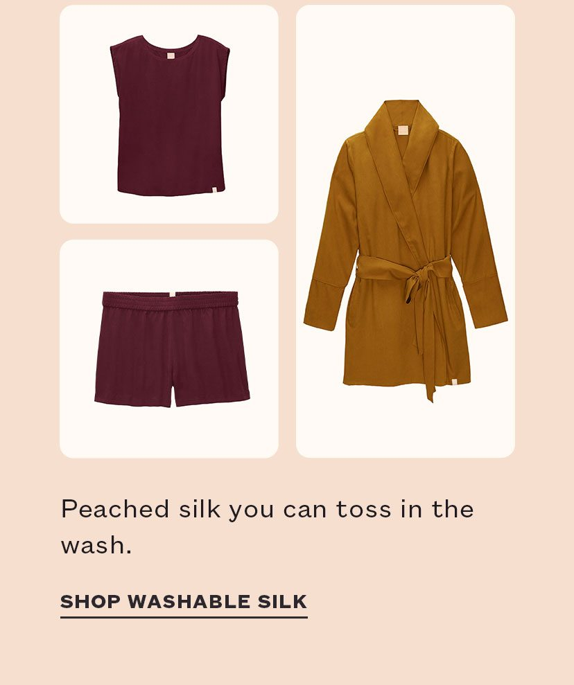 Peached silk you can toss in the wash.