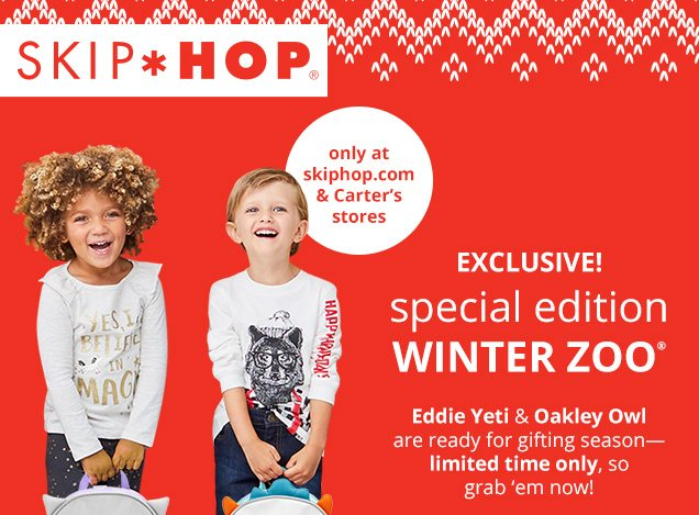 SKIP*HOP® | only at skiphop.com & Carter's stores | EXCLUSIVE! special edition WINTER ZOO® | Eddie Yeti & Oakley Owl are ready for gifting season - limited time only, so grab'em now!