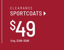Clearance sportcoats, $49!