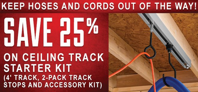 Save 25% on Ceiling Track Starter Kit - Keep Hoses and Cords Out Of The Way!