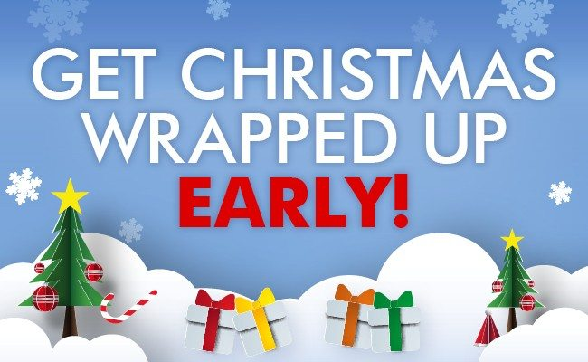 Get Christmas wrapped up early
