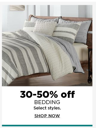 30 to 50% off bedding. select styles. shop now.