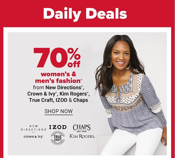 Daily Deals - 70% off women's & men's fashion from New Directions®, Crown & Ivy™, Kim ROgers, True Craft™, IZOD & Chaps. Shop Now.