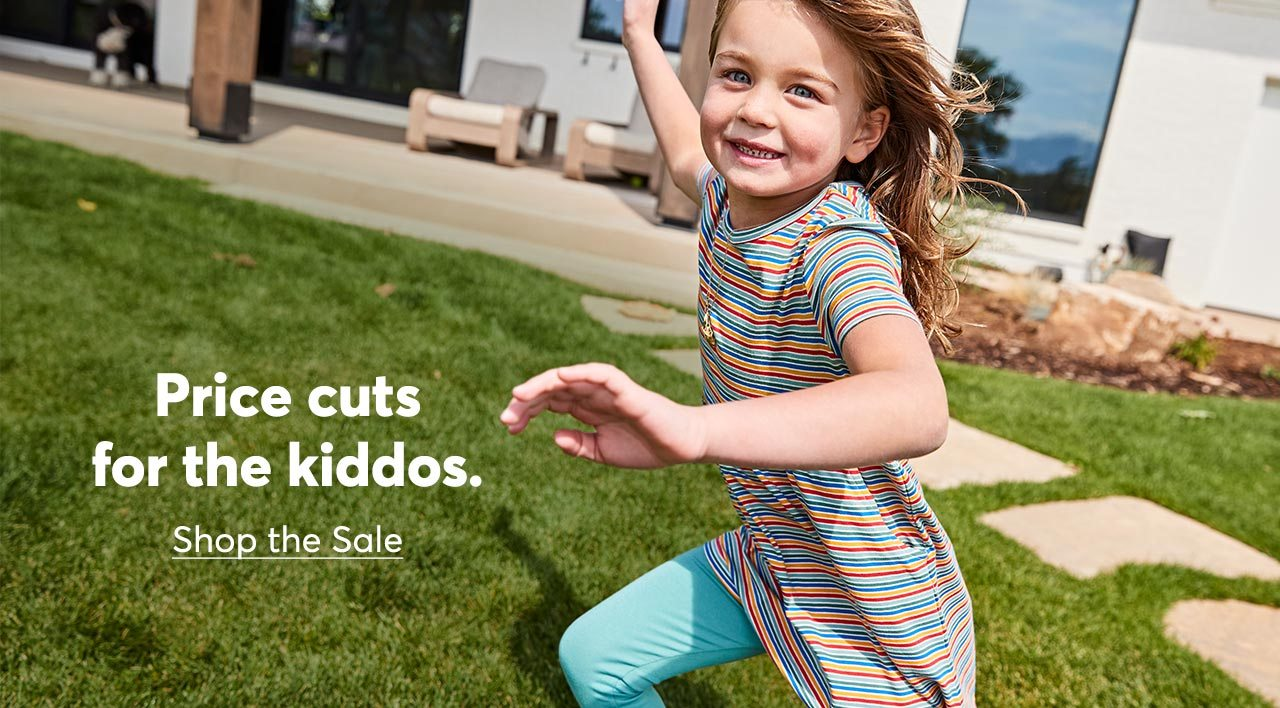 Price cuts for the kiddos. Shop the Sale.