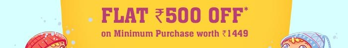 Flat Rs. 500 OFF* on Minimum Purchase worth Rs. 1449