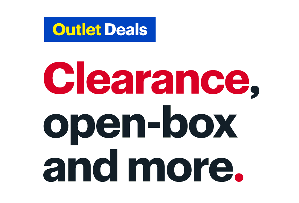 Outlet deals. Clearance, open-box and more.