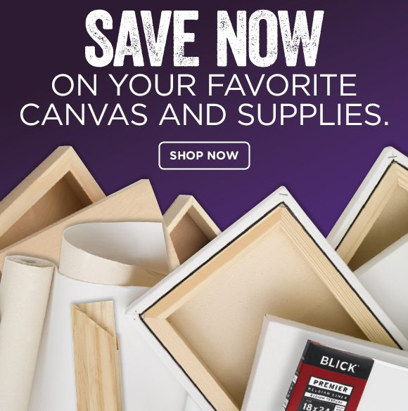 Save now on your favorite canvas and supplies.