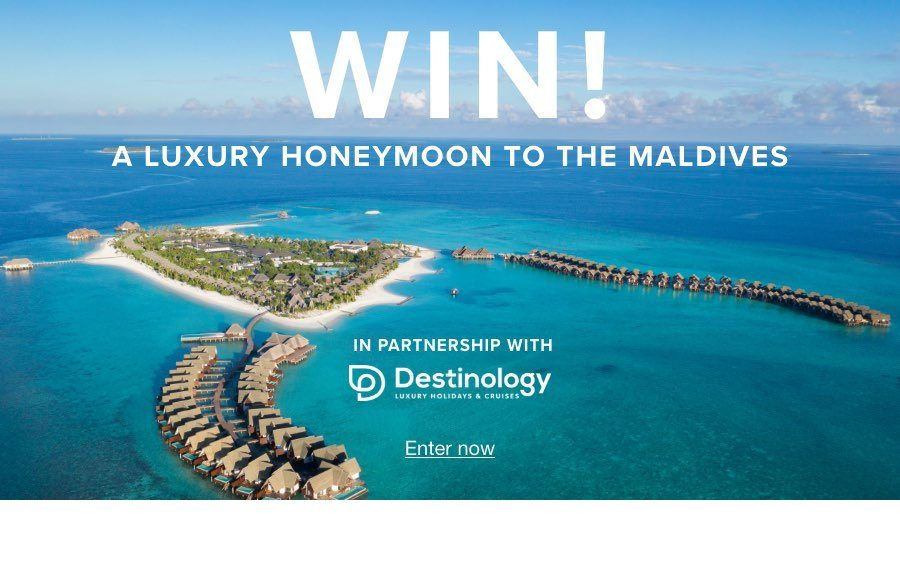 Win a luxury honeymoon to the Maldives!Spend 7 nights in paradise with this once-in-a-lifetime honeymoon trip to the Maldives courtesy of Destinology.