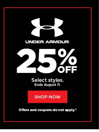 25% off Under Armour. Select styles. Offers and coupons do not apply. Shop now