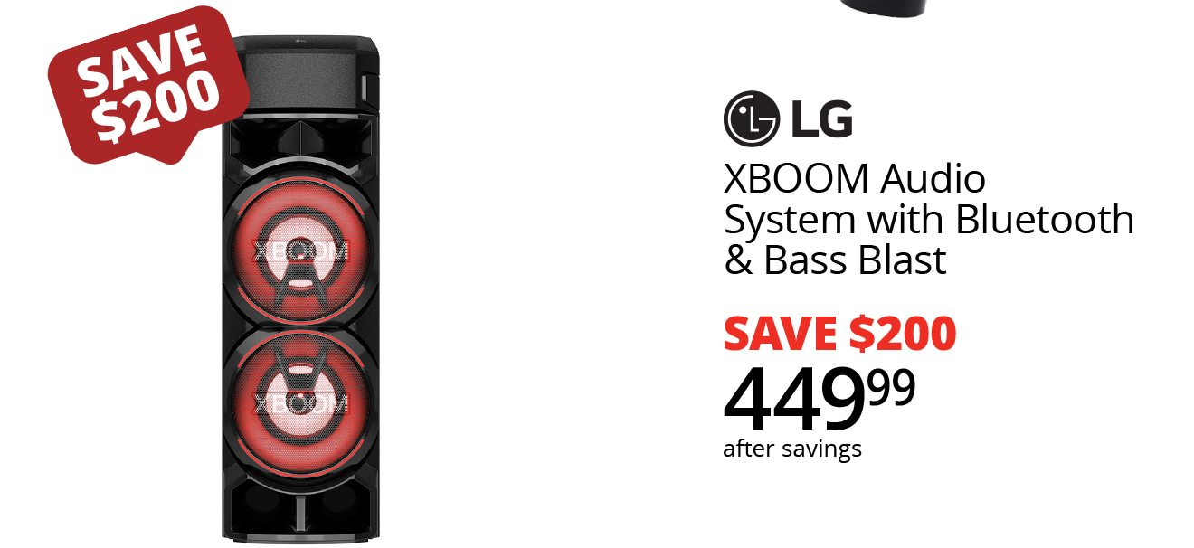 SAVE $200   LG   XBOOM Audio System with Bluetooth & Bass Blast   SAVE $200   449.99 after savings