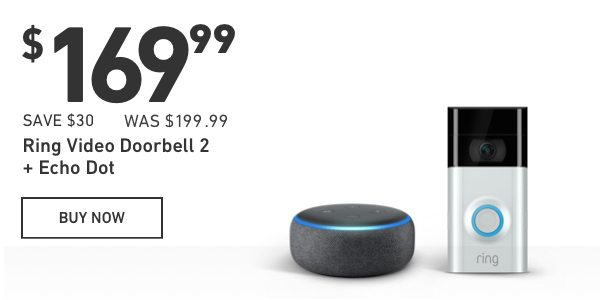 $169.99 Ring Video Doorbell 2 plus Echo Dot. Save $30 Was $199.99.