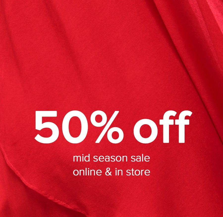 Up to 50% Off All Sale Items Online Now & In Store Tomorrow