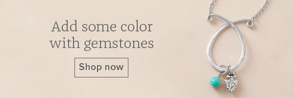 Add some color with gemstones - Shop now