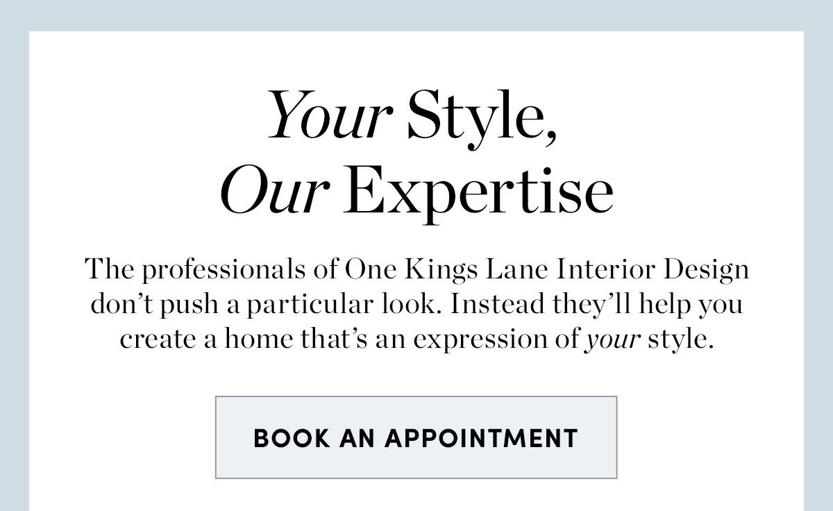 Your style, our expertise