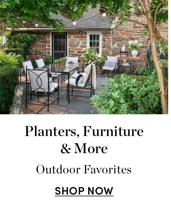 Planters, Furniture & More