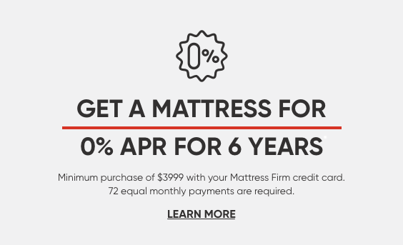 Get a Mattress for 0% APR for 6 Years.