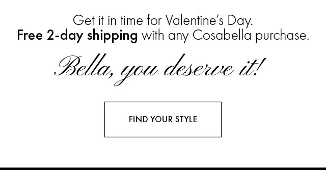Cosabella get it by valentine's day BB