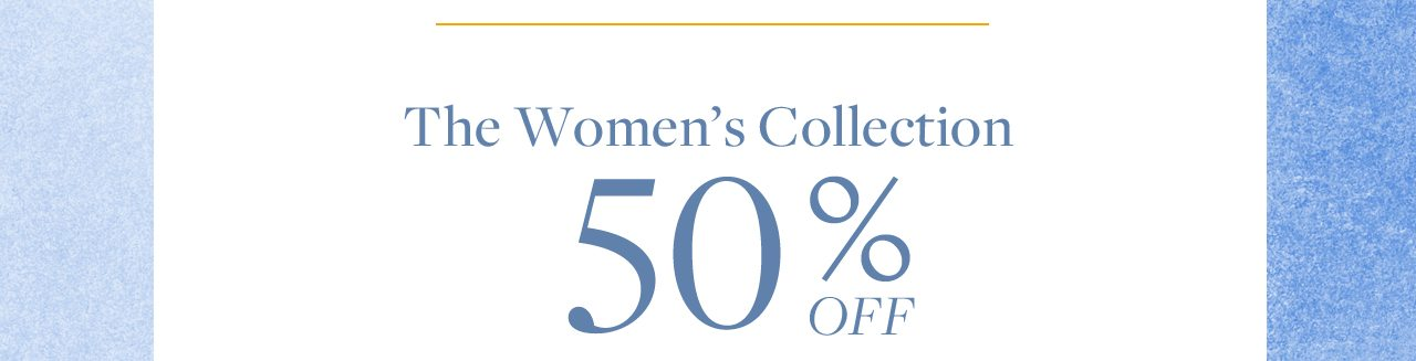 The Women's Collection 50% Off
