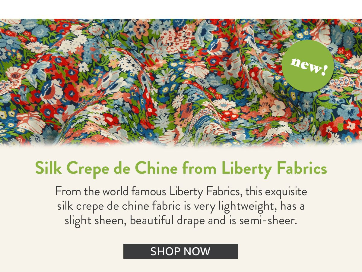 Liberty Crepe De Chine Feature | SHOP NOW
