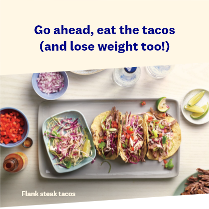 Go ahead, eat the tacos (and lose weight too!)
