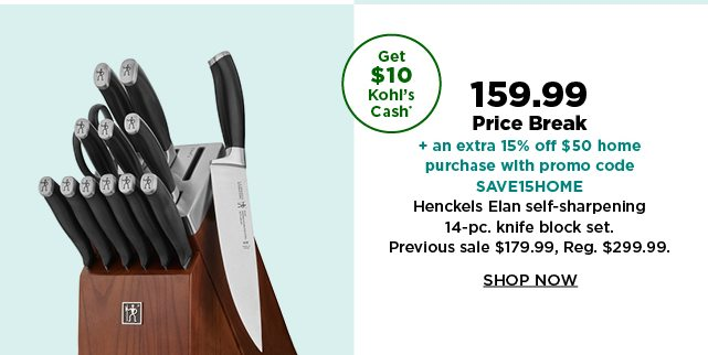 159.99 price break plus take an extra 15% off $50 home purchase with promo code SAVEHOME on henckels elan self-sharpening 14-pc knife block set. shop now.