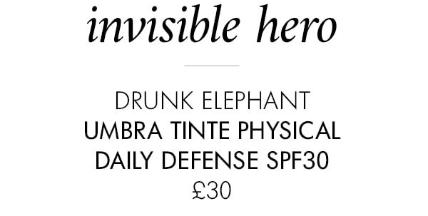 invisible hero DRUNK ELEPHANT Umbra Tinte Physical Daily Defense SPF30 £30