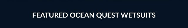 Featured Ocean Quest Wetsuits